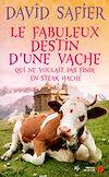 Télécharger le livre :  Le fabuleux destin d'une vache qui ne voulait pas finir en steak haché