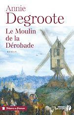 Download this eBook Le Moulin de la Dérobade