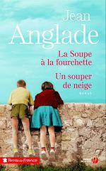 Download this eBook La soupe à la fourchette suivi d'Un souper de neige - Collector
