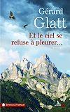 Télécharger le livre :  Et le ciel se refuse à pleurer