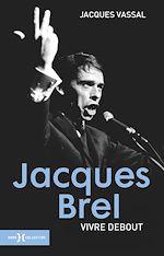 Download this eBook Jacques Brel, vivre debout NE