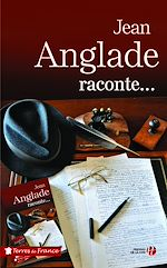 Download this eBook Jean Anglade raconte