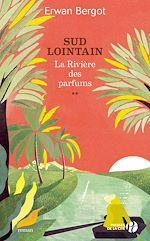 Download this eBook Sud lointain T2 - La Rivière des parfums