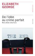 Download this eBook De l'idée au crime parfait : mon atelier d'écriture