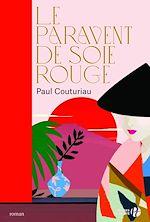 Download this eBook Le Paravent de soie rouge (Nouvelle édition)