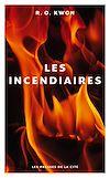 Télécharger le livre :  Les Incendiaires