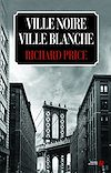 Télécharger le livre :  Ville noire, ville blanche