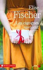 Download this eBook Les cigognes savaient (Nouvelle édition)