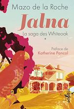 Download this eBook Jalna - La saga des Whiteoak Tome 1