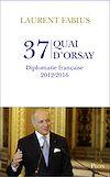 Télécharger le livre :  37, quai d'Orsay. Diplomatie française 2012-2016