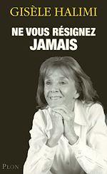 Download this eBook Ne vous résignez jamais.