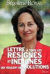 Télécharger le livre :  Lettre à tous les résignés et indignés qui veulent des solutions