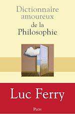 Download this eBook Dictionnaire amoureux de la philosophie