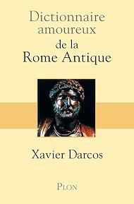 Téléchargez le livre :  Dictionnaire amoureux de la Rome antique