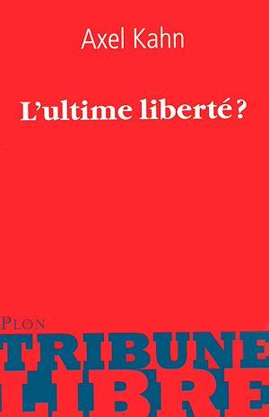 Téléchargez le livre :  L'ultime liberté ?