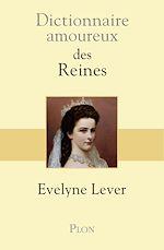 Download this eBook Dictionnaire amoureux des reines