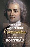 Télécharger le livre :  Conversation avec Jean-Jacques Rousseau