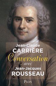 Téléchargez le livre :  Conversation avec Jean-Jacques Rousseau