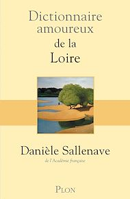 Téléchargez le livre :  Dictionnaire amoureux de la Loire