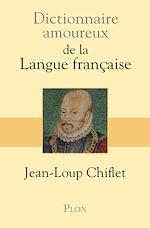 Download this eBook Dictionnaire amoureux de la langue française