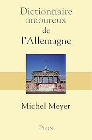 Téléchargez le livre :  Dictionnaire amoureux de l'Allemagne
