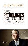 Télécharger le livre :  Les pathologies politiques françaises