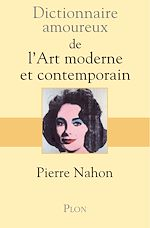 Download this eBook Dictionnaire amoureux de l'art moderne et contemporain