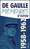 Télécharger le livre :  Mémoires d'espoir, tome 1 : Le renouveau (1958-1962)