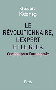 Téléchargez le livre :  Le révolutionnaire, l'expert et le geek