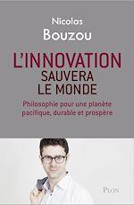 Téléchargez le livre :  L'innovation sauvera le monde