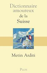 Download this eBook Dictionnaire amoureux de la Suisse