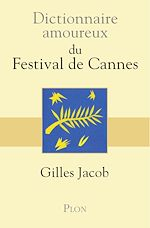 Download this eBook Dictionnaire amoureux du festival de Cannes