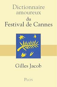 Téléchargez le livre :  Dictionnaire amoureux du festival de Cannes