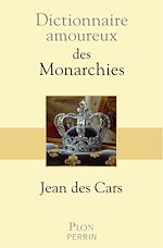 Download this eBook Dictionnaire amoureux des monarchies