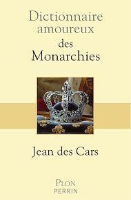 Téléchargez le livre :  Dictionnaire amoureux des monarchies