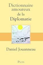Download this eBook Dictionnaire amoureux de la diplomatie