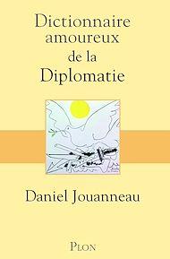Téléchargez le livre :  Dictionnaire amoureux de la diplomatie