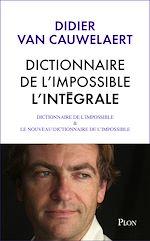 Téléchargez le livre :  Intégrale Dictionnaire de l'impossible