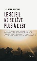 Download this eBook Le Soleil ne se lève plus à l'Est