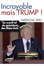 Download this eBook Incroyable mais Trump