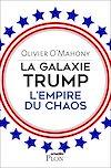 Télécharger le livre :  La galaxie Trump, l'empire du chaos