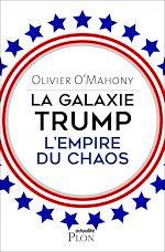 Download this eBook La galaxie Trump, l'empire du chaos