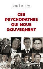 Download this eBook Ces psychopathes qui nous gouvernent