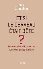 Download this eBook Et si le cerveau était bête?