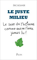 Download this eBook Le juste milieu