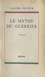 Téléchargez le livre :  Le mythe du guerrier
