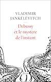 Télécharger le livre :  Debussy et le mystère de l'instant