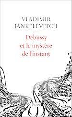 Download this eBook Debussy et le mystère de l'instant