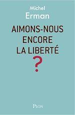 Download this eBook Aimons-nous encore la liberté ?