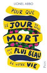 Download this eBook Pour que le jour de votre mort soit le plus beau de votre vie